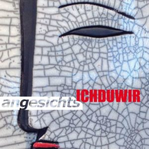 Ausstellung angesichts ICHDUWIR